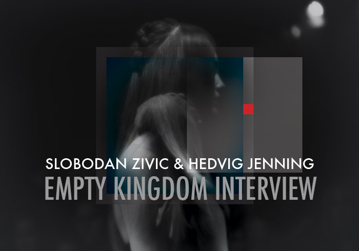 art blog - SLOBODAN ZIVIC HEDVIG JENNING - empty kingdom