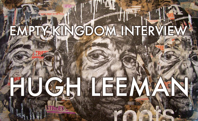 art blog - Hugh Leeman - empty kingdom