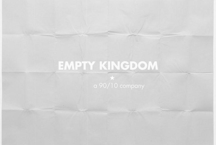 art blog - 90/10 - empty kingdom