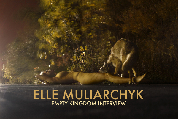 art blog - Elle Muliarchyk - empty kingdom