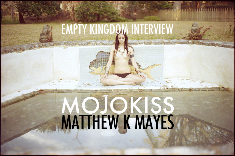 art blog - Matthew K. Mayes Mojokiss - empty kingdom