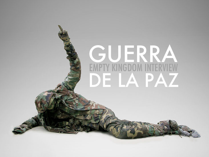 art blog - GUERRA-DE-LA-PAZ - empty kingdom