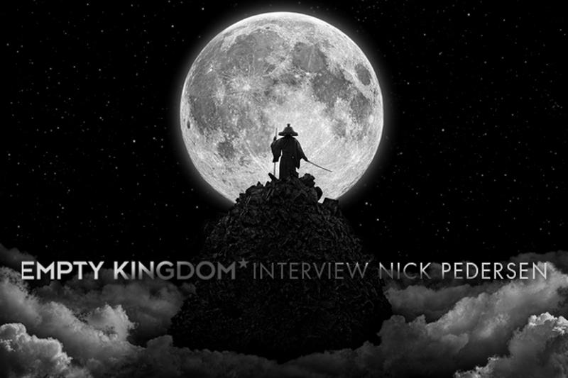 art blog - nick pedersen interview - empty kingdom