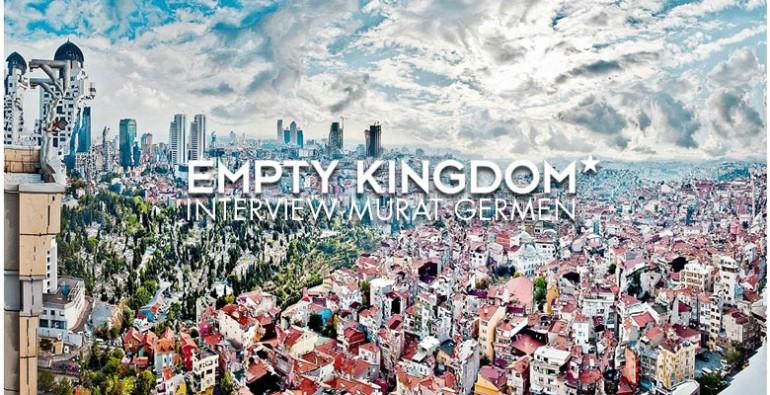 art blog - Murat Germen - Empty Kingdom
