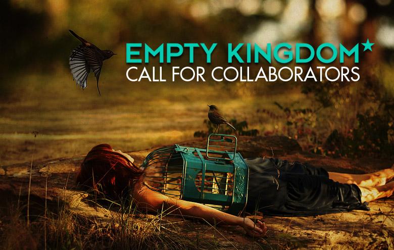 art blog - Call for Collaborators - empty kingdom