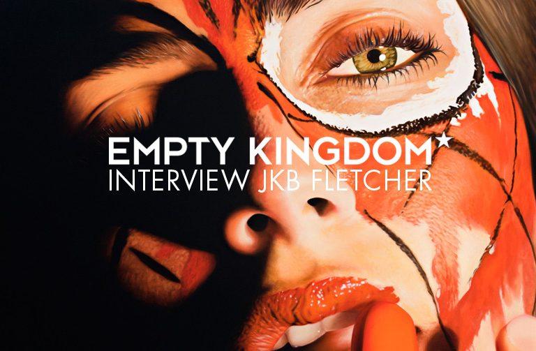 art blog - JKB Fletcher - Empty Kingdom