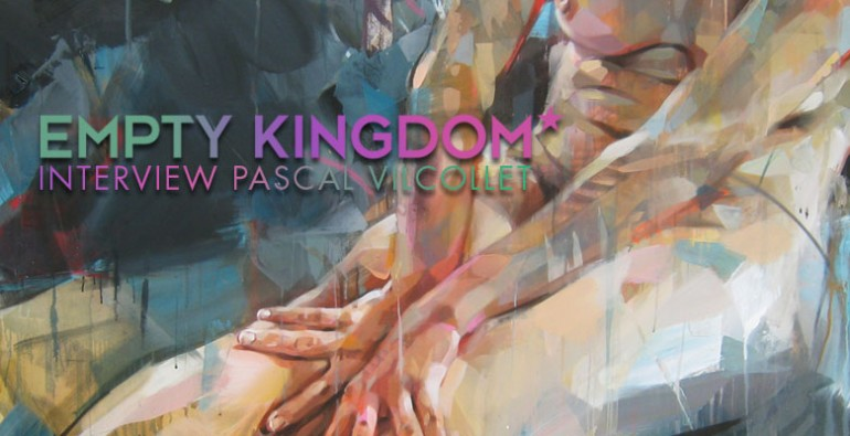 art blog - Pascal Vilcollet - Empty Kingdom