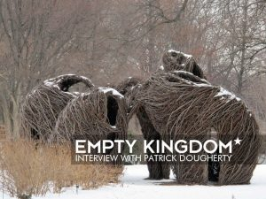 Art Blog - Patrick Dougherty - Empty Kingdom