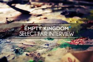 Select Fair Interview - Art Basel Miami - Empty Kingdom - Art Blog