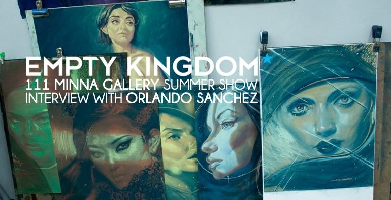 Orlando Sanchez - Empty Kingdom - Art Blog