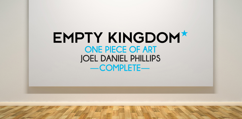 Joel Daniel Phillips - Empty Kingdom - Art Blog